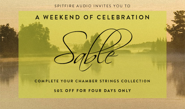 SPITFIRE - Sable Chamber Strings, A Weekend Of Celebration